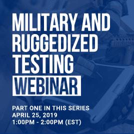 Military and Ruggedization Testing Webinar Thumbnail