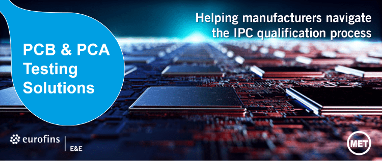 Trust your PCB/PCA testing to Eurofins E&E!